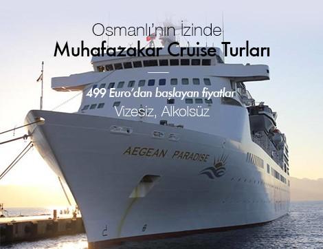 """Muhafazakar Cruise Turları """"Osmanlı'nın İzinde"""""""
